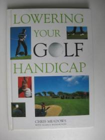 LOWERING YOUR GOLF HANDICAP降低你的高尔夫球障碍(精装16开