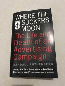 Where the Suckers Moon:The Life and Death of an Advertising Campaign (Vintage)