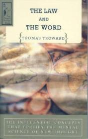 The Law And The Word: The Influential Concepts That Fortify The Mental Science Of New Thought