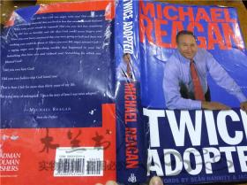 原版英法德意等外文书 TWICE ADOPTED MICHAEL REAGAN Broadman&Holman 2004年 大32开硬精装