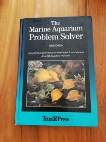 The Marine Aquarium Problem Solver: Practical & Expert Advice on Keeping Fish & Invertebrates 海洋水族馆问题解决者:关于鱼类和无脊椎动物的实用专家建议【16开精装图文并茂的书】