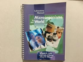 Laboratory Manual to accompany Microorganisms in our World