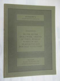 Sothebys Catalogue of Silver ,Silver smallwork,objects of vertu,russian works of art,silhouettes and portrait miniatures ( 苏富比银,小银器,vertu对象,俄罗斯艺术品,剪影和肖像缩图目录)
