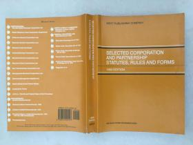 SELECTED CORPORATION AND PARTNERSHIP STATUTES,RULES AND FORMS 1993 EDITION选定的公司和合伙企业章程、规则和表格1993版
