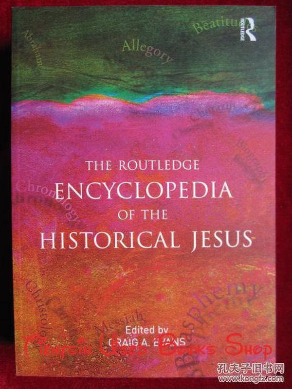 The Routledge Encyclopedia of the Historical Jesus(英语原版 平装本)劳特利奇历史上的耶稣百科全书