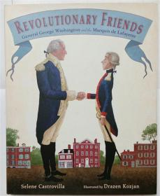 Revolutionary Friends: General George Washington and the Marquis de Lafayette ( Hardcover )内页稍有粘连