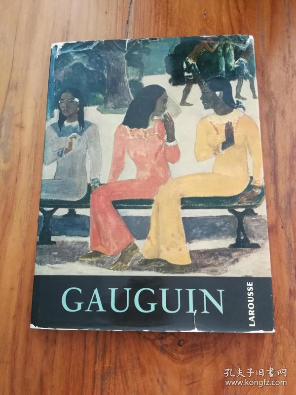 LES PLUS GRANDS PEINTRES:GAUGUIN 最伟大的画家高更【法文原版,1961年老版,八开精装本】