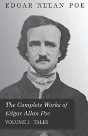 The Complete Works Of Edgar Allan Poe Volume 2 Tales