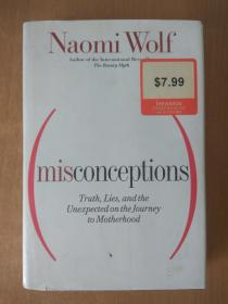 Misconceptions: Truth, Lies, and the Unexpected on the Journey to Motherhood  by Naomi Wolf.