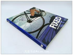 死飞车文化 Fixed:Global Fixed-Gear Bike Culture
