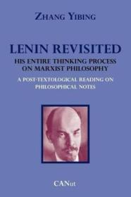 Lenin Revisited. His Entire Thinking Process On Marxist Philosophy. A Post-textological Reading Of P