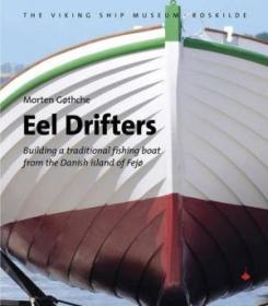 Eel Drifters: Building A Traditional Fishing Boat From The Danish Island Of Fejo