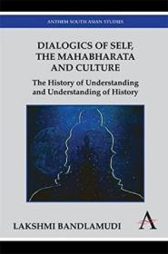 Dialogics Of Self  The Mahabharata  And Culture: The History Of Understanding And Understanding Of H