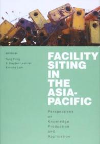 Facility Siting In The Asia-pacific: Perspectives On Knowledge Production And Application