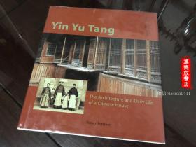 A-0497海外图录 荫馀堂 Yin Yu Tang The Architecture And Daily Life Of A Chinese House Nancy Berliner / Tuttle Publishing 2003 / 精装