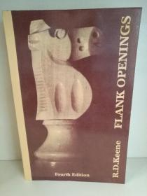Flank Openings: A Study of Retis Opening, the Catalan, English and Kings Indian Attack Complex by Raymond Keene (国际象棋) 英文原版书