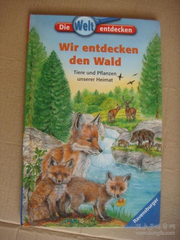 Wir entdecken den wald (Tiere und Pflanzen unserer Heimat) 精装 自然彩色读本