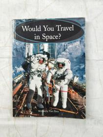 Would You Travel in Space