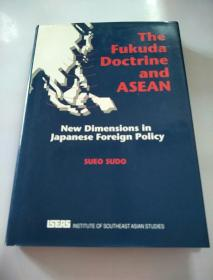 The Fukuda Doctrine and ASEAN New Dimensions in Japanese Foreign Policy SUEO SUDO