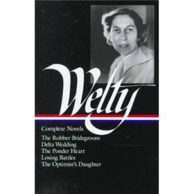 Eudora Welty:Complete Novels: The Robber Bridegroom, Delta Wedding, The Ponder Heart, Losing Battles, The Optimist's Daughter (Library of America)