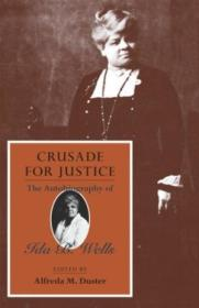 Crusade For Justice: The Autobiography Of Ida B. Wells (negro American Biographies And Autobiographi