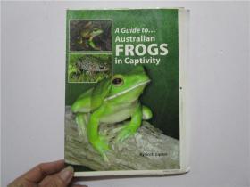 A Guide to...Australian FROGS in captivity (澳大利亚青蛙圈养指南)小16开 注:该书为印刷后未裁书边