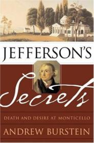 Jeffersons Secrets: Death And Desire At Monticello