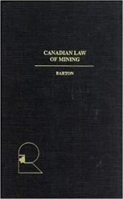 英文原版书 Canadian Law of Mining 加拿大采矿法 矿业法律 Hardcover 1993 by Barry J. Barton (Author)