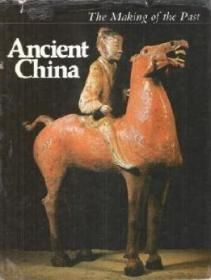 Ancient China (the Making Of The Past)