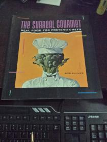 THE SURREAL GOURMET-REAL FOOD FOR PRETEND CHEFS(古怪美食家,真正的厨师,12开英文原版)