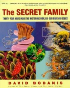 The Secret Family: Twenty-four Hours Inside The Mysterious World Of Our Minds And Bodies