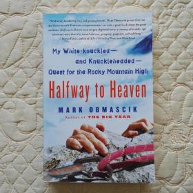 Halfway to Heaven: My White-knuckled-and Knuckleheaded-Quest for the Rocky Mountain High 直到最后 美好中途 英文原版