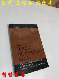 The Way of the Superior Man:A Spiritual Guide to Mastering the Challenges of Women, Work, and Sexual Desire