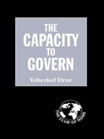 The Capacity To Govern: A Report To The Club Of Rome