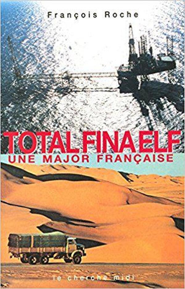 法语原版书 TotalFinaElf : Une major française  de François Roche