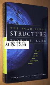 Thomas Kuhn 托马斯库恩 : 哲学论文集  The Road Since Structure, Philosophical Essays 1970-1993 原版精装本  私藏如新