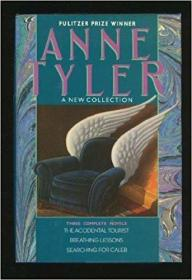 Anne Tyler: A New Collection:Three Complete Novels: The Accidental Tourist; Breathing Lessons; Searching for Caleb,普里兹奖作品,精装品佳