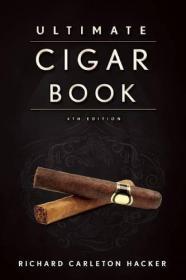 Ultimate Cigar Book: 4th Edition 雪茄百科全书 英文原版 第四版
