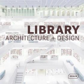 Masterpieces: Library Architecture + Des[代表作:图书馆建筑+设计]