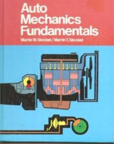 Auto Mechanics Fundamentals: How And Why Of The Design  Construction  And Operation Of Automotive Un