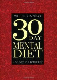 Thirty-day Mental Diet: The Way To A Better Life