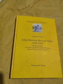 Johan Nieuhofs Blick Auf China (1655-1657) : Die Kupferstiche in Seinem Chinabuch Und Ihre Wirkung Auf Den Verleger Jacob Van Meurs 约翰nieuhofs看中国(1655—1657):在他的版画及其影响