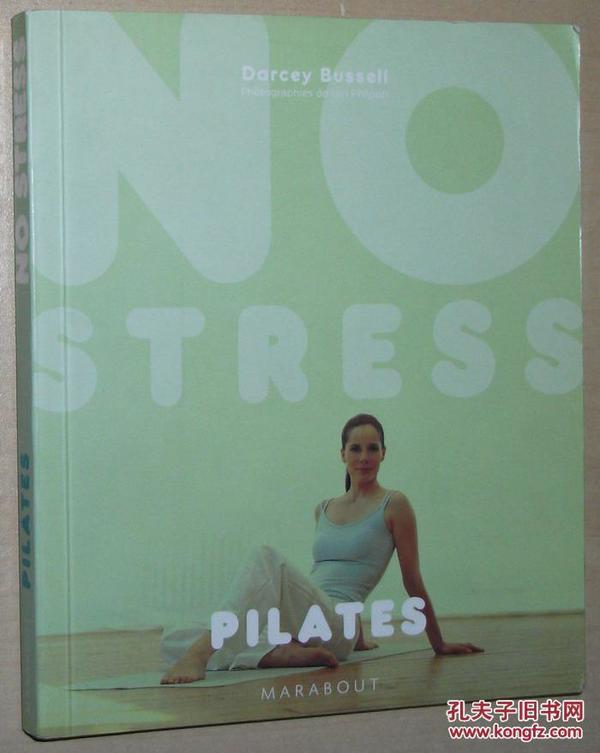 法文原版书 Pilates No stress  图解 拉伸和调理肌肉 控制呼吸 放松身体去除压力 健身