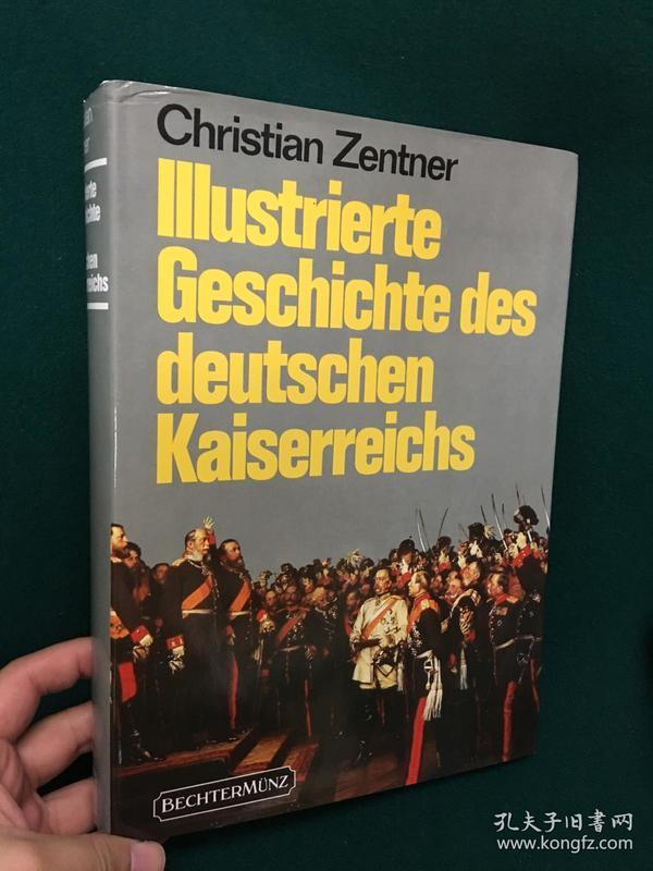 Illustrierte Geschichte des deutschen Kaiserreichs【德意志帝国的历史图解】【大开本图册】