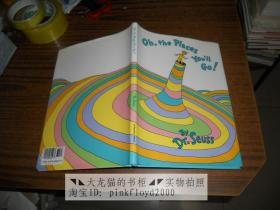 Oh, the Places Youll Go!  (16开精装本)