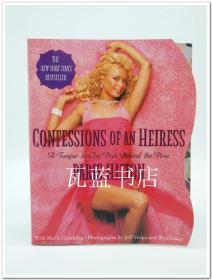 帕莉斯.希尔顿画传CONFESSIONS OF AN HEIRES女继承人的自白 英文原版