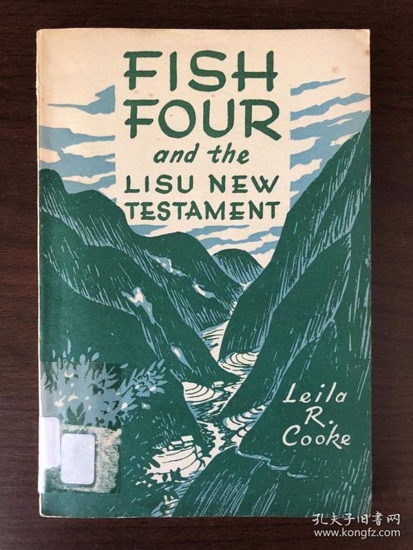 FISH FOUR AND THE LISU NEW TESTAMENT   四鱼兄(鱼四)和傈僳文圣经 【1948年出版人物传记 并非傈僳文圣经本身】