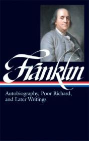 Benjamin Franklin:Autobiography, Poor Richard, and Later Writings