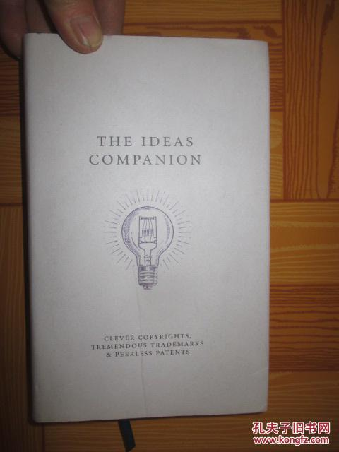 The Ideas Companion: Clever Copyrights, Tremendous Trademarks & Peerless Patents      (32开,硬精装)