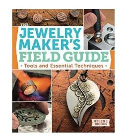 The Jewelry Makers Field Guide: Tools and Essential Techniq